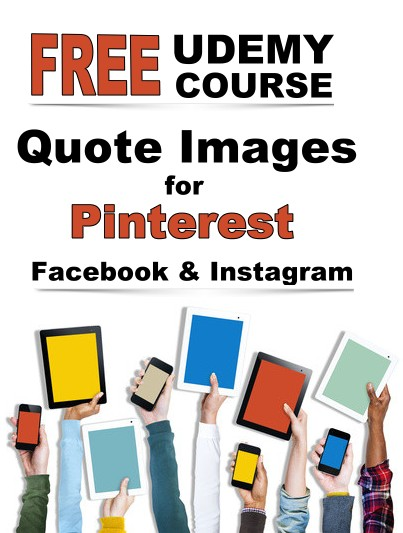 Free Udemy Course: Quote Images for Pinterest, Facebook, Instagram